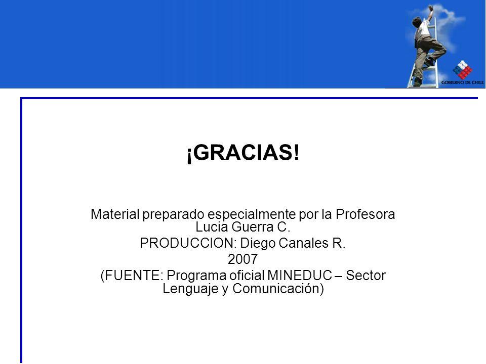 ¡GRACIAS! Material preparado especialmente por la Profesora Lucia Guerra C. PRODUCCION: Diego Canales R.