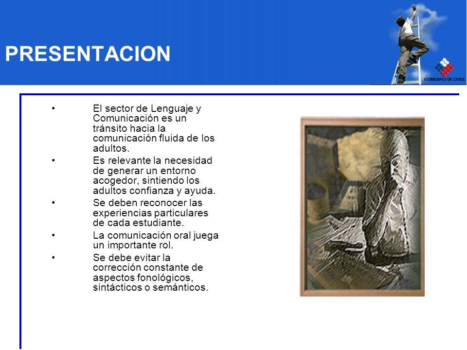 PRESENTACION El sector de Lenguaje y Comunicación es un tránsito hacia la comunicación fluida de los adultos.