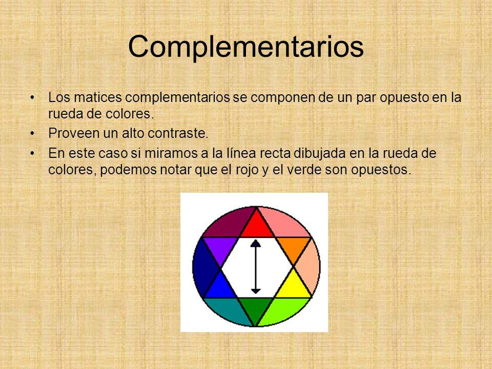 Complementarios Los matices complementarios se componen de un par opuesto en la rueda de colores. Proveen un alto contraste.