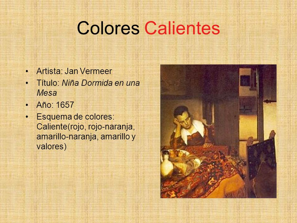 Colores Calientes Artista: Jan Vermeer