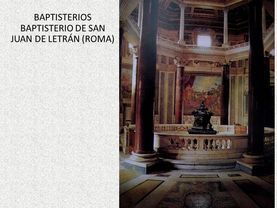 BAPTISTERIOS BAPTISTERIO DE SAN JUAN DE LETRÁN (ROMA)