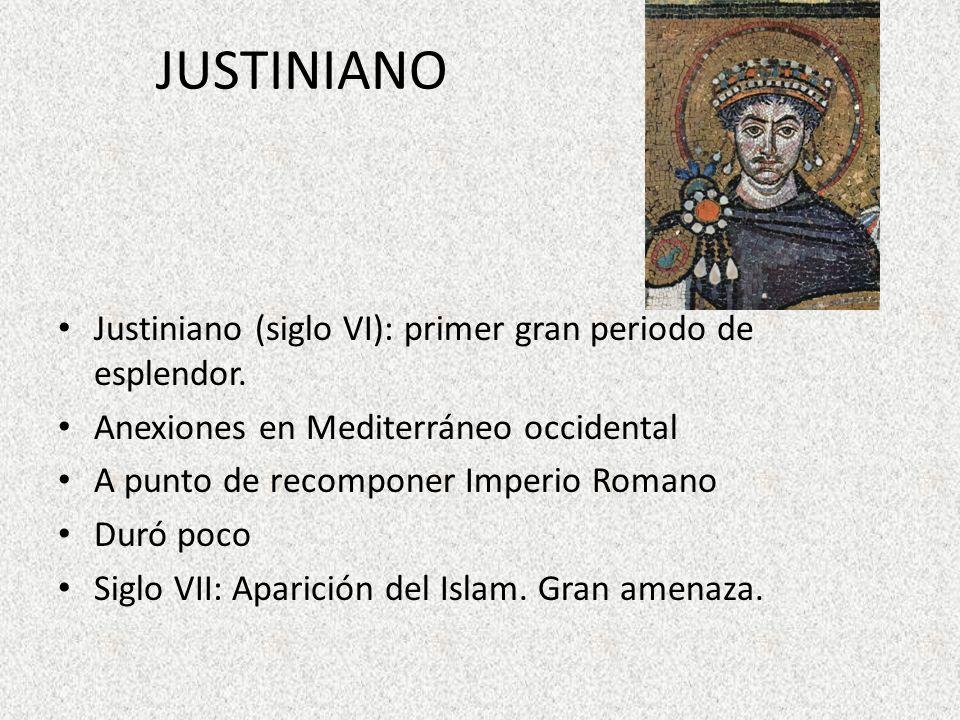 JUSTINIANO Justiniano (siglo VI): primer gran periodo de esplendor.