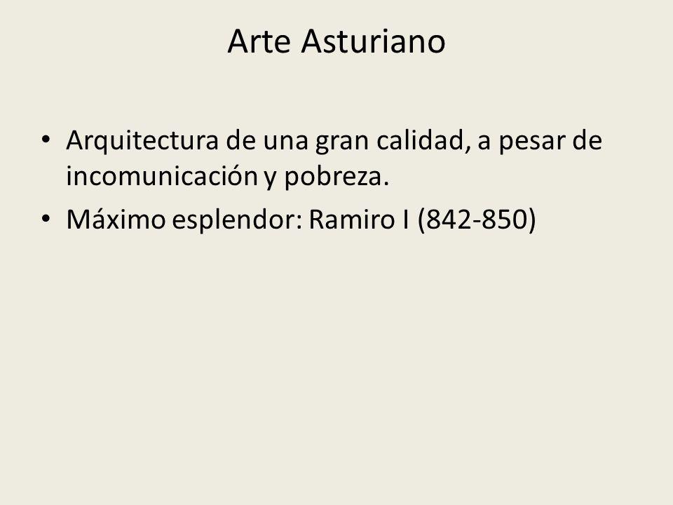 Arte Asturiano Arquitectura de una gran calidad, a pesar de incomunicación y pobreza.