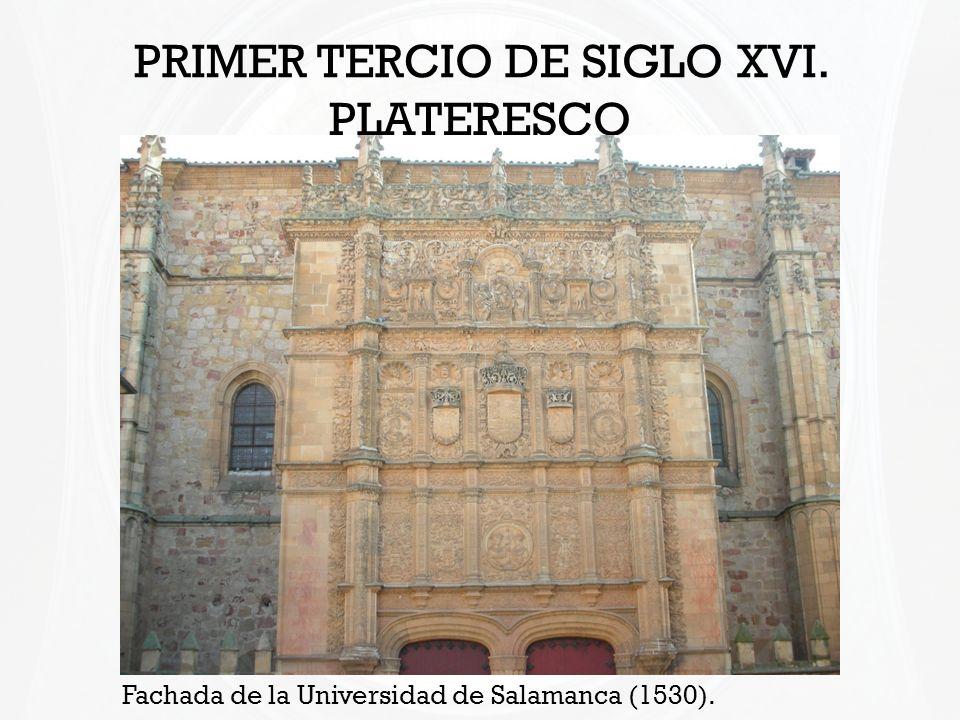 PRIMER TERCIO DE SIGLO XVI. PLATERESCO
