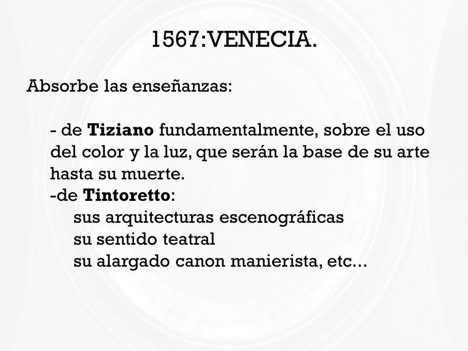 1567:Venecia. Absorbe las enseñanzas:
