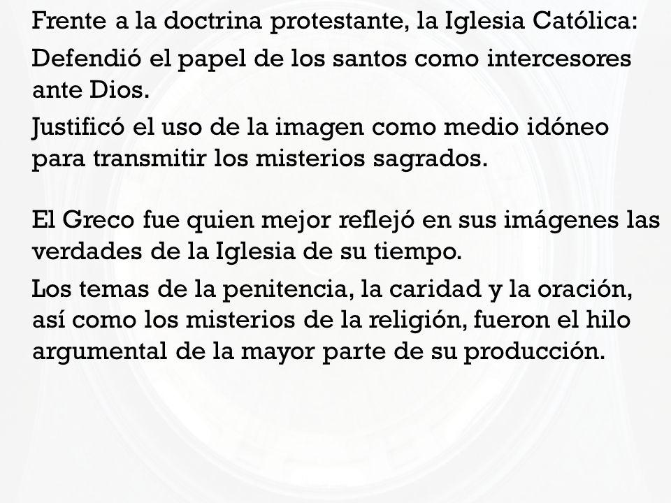 Frente a la doctrina protestante, la Iglesia Católica: