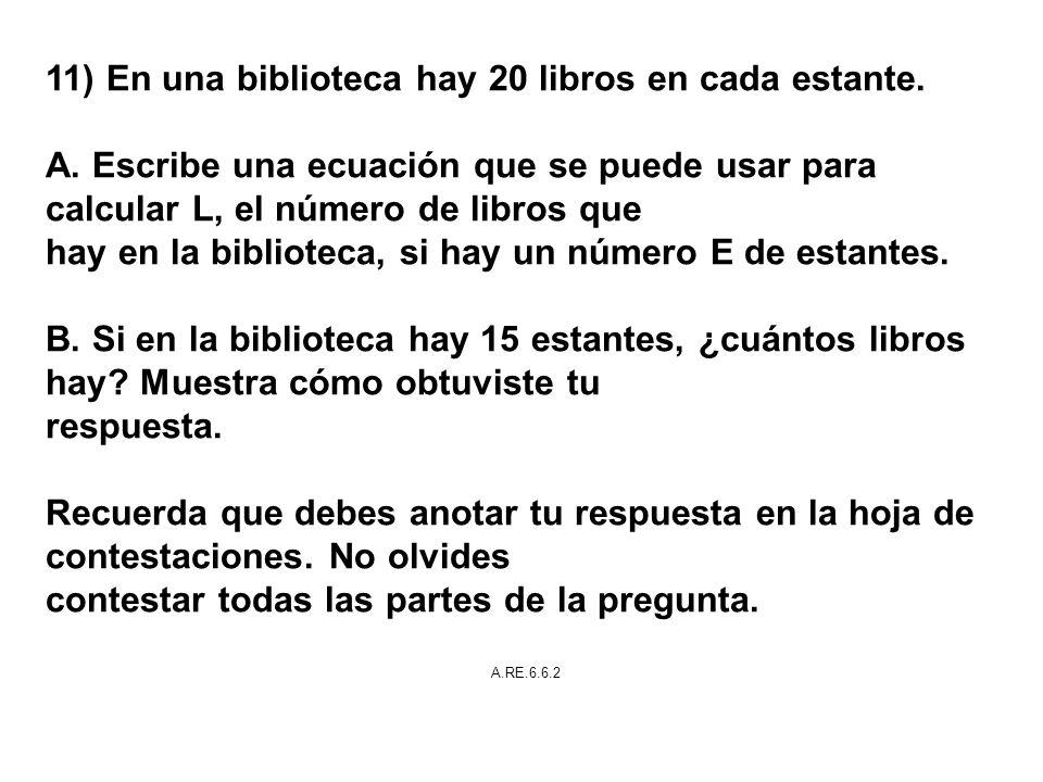 11) En una biblioteca hay 20 libros en cada estante.