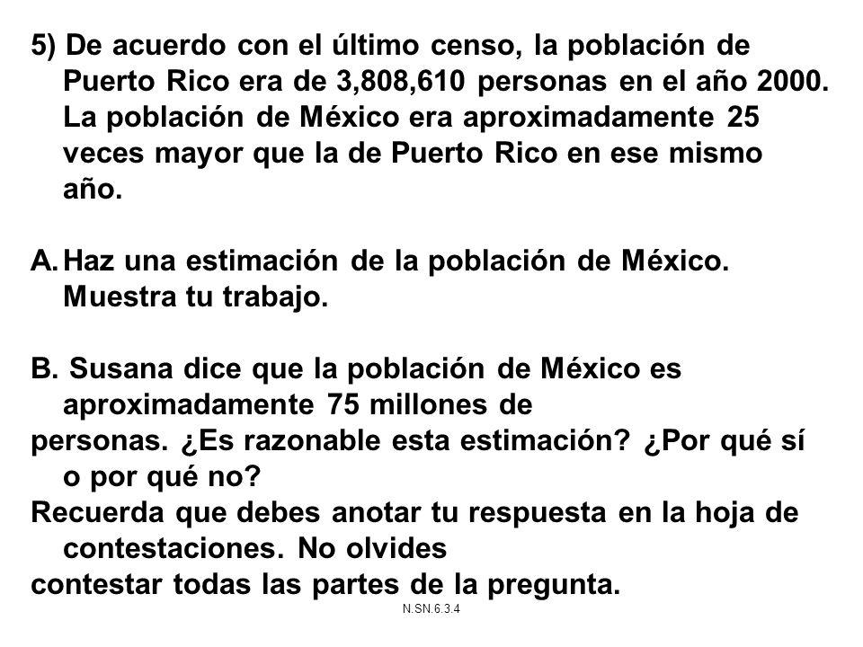 Haz una estimación de la población de México. Muestra tu trabajo.