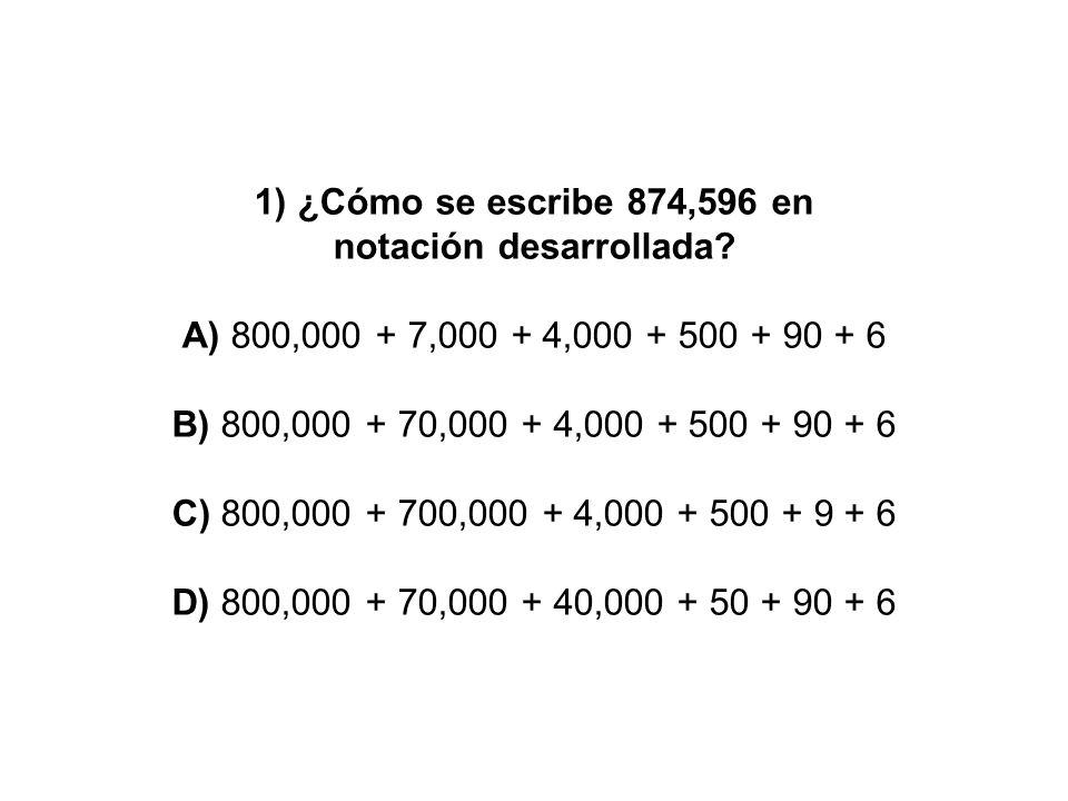 1) ¿Cómo se escribe 874,596 en notación desarrollada