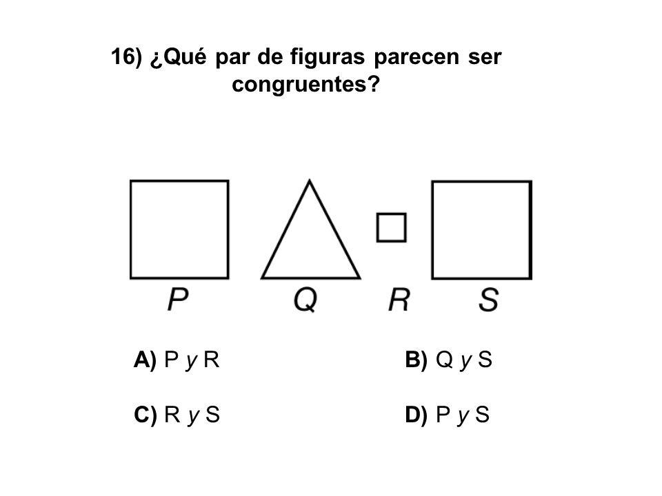 16) ¿Qué par de figuras parecen ser congruentes