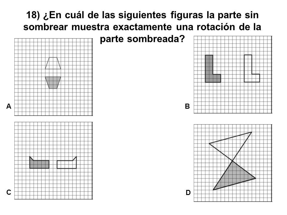 18) ¿En cuál de las siguientes figuras la parte sin sombrear muestra exactamente una rotación de la