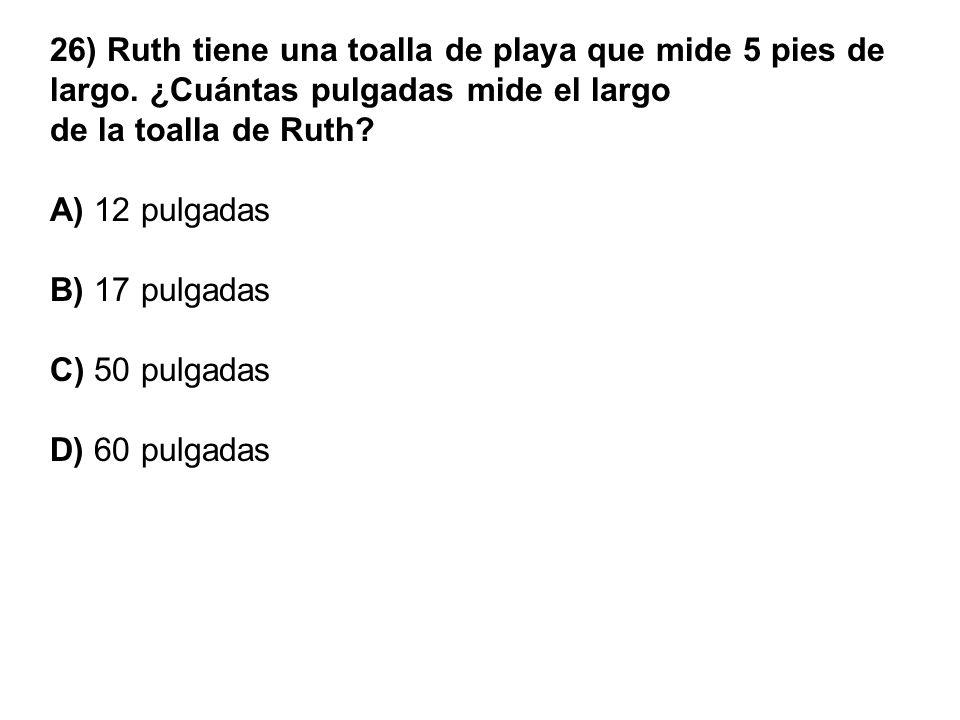 26) Ruth tiene una toalla de playa que mide 5 pies de largo