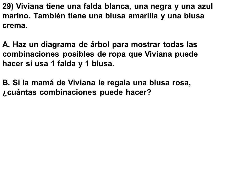 29) Viviana tiene una falda blanca, una negra y una azul marino