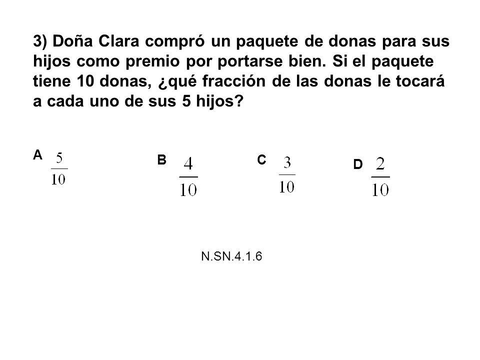 3) Doña Clara compró un paquete de donas para sus hijos como premio por portarse bien. Si el paquete tiene 10 donas, ¿qué fracción de las donas le tocará a cada uno de sus 5 hijos