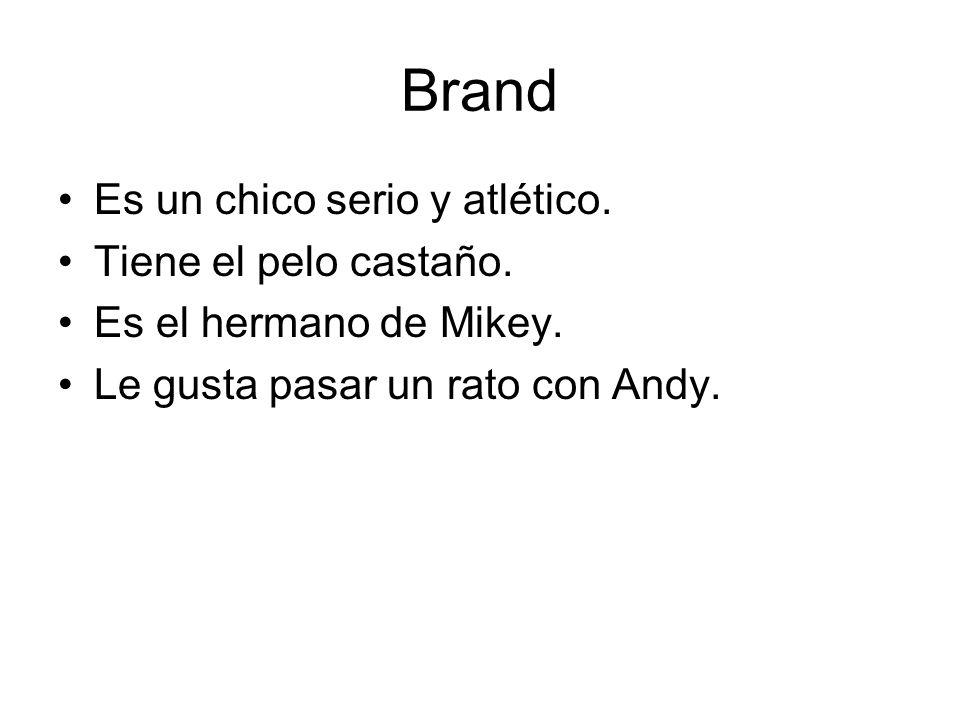 Brand Es un chico serio y atlético. Tiene el pelo castaño.