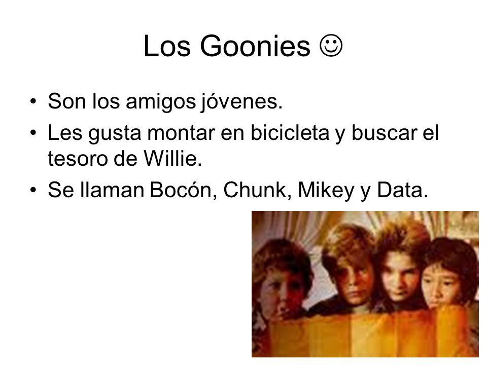 Los Goonies  Son los amigos jóvenes.