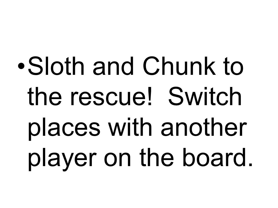 Sloth and Chunk to the rescue