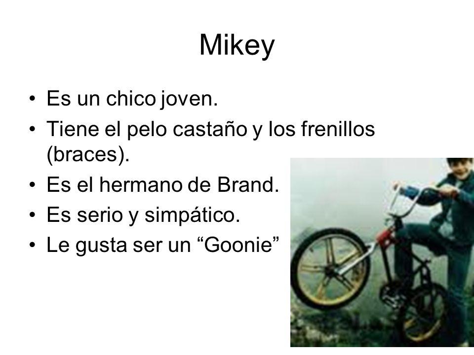 Mikey Es un chico joven. Tiene el pelo castaño y los frenillos (braces). Es el hermano de Brand. Es serio y simpático.
