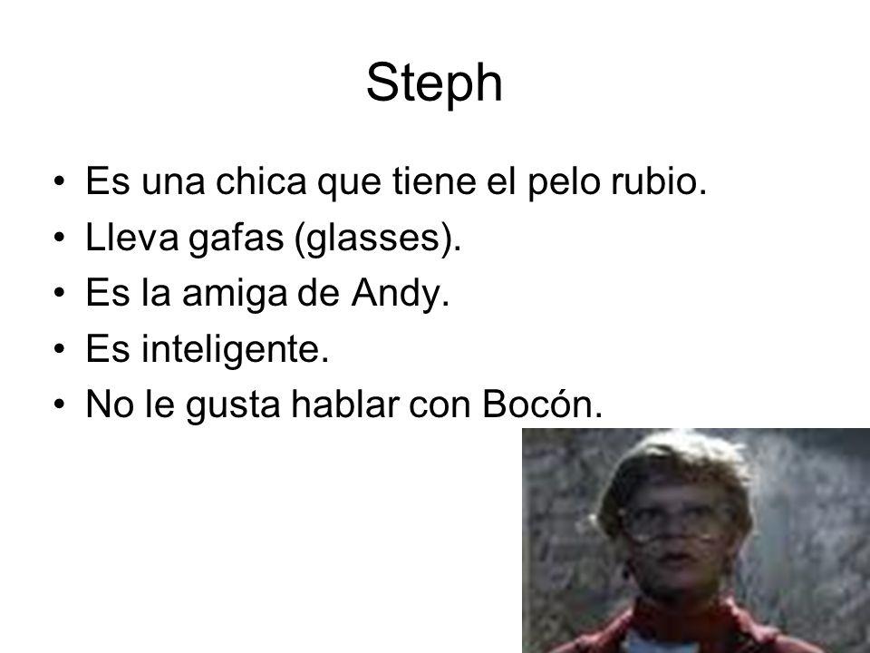 Steph Es una chica que tiene el pelo rubio. Lleva gafas (glasses).