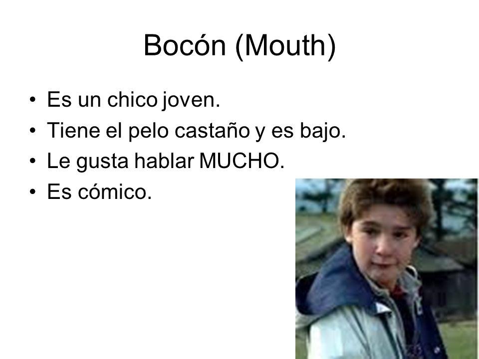 Bocón (Mouth) Es un chico joven. Tiene el pelo castaño y es bajo.