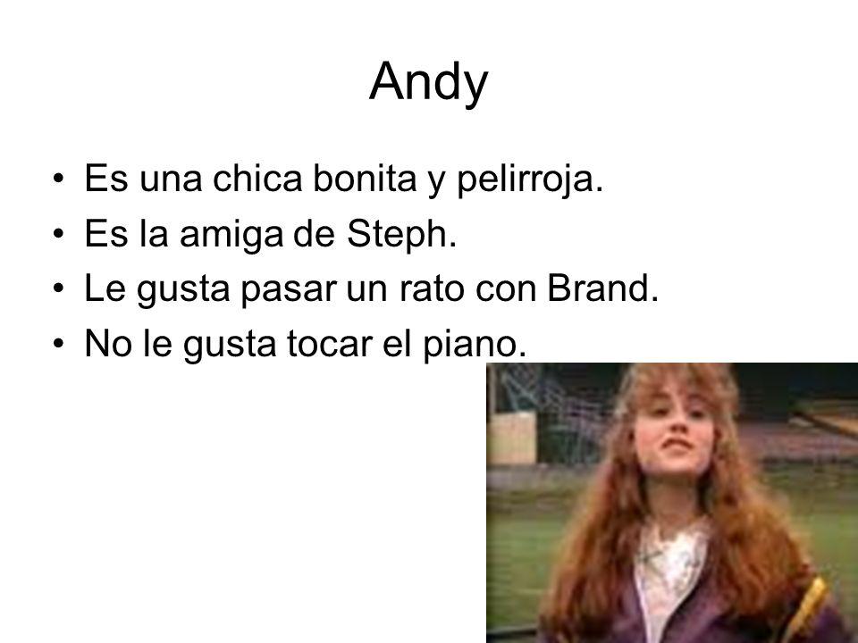 Andy Es una chica bonita y pelirroja. Es la amiga de Steph.