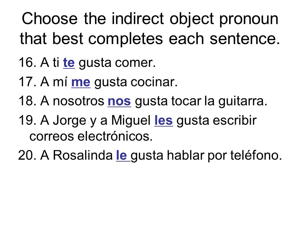 Choose the indirect object pronoun that best completes each sentence.