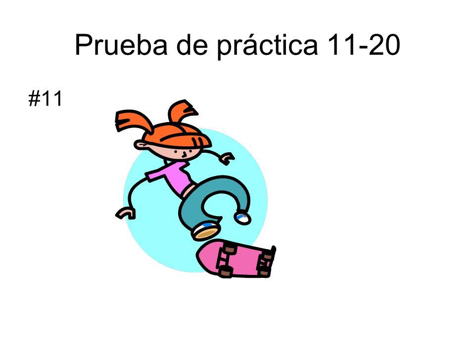 Prueba de práctica 11-20 #11