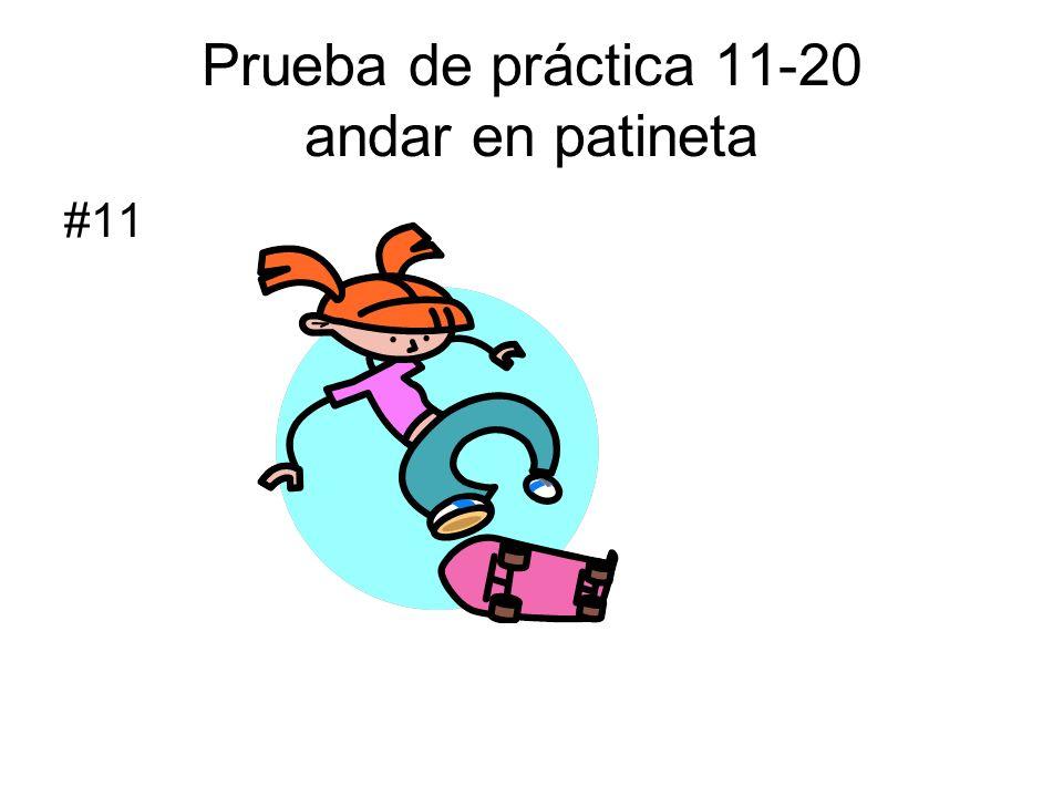 Prueba de práctica 11-20 andar en patineta