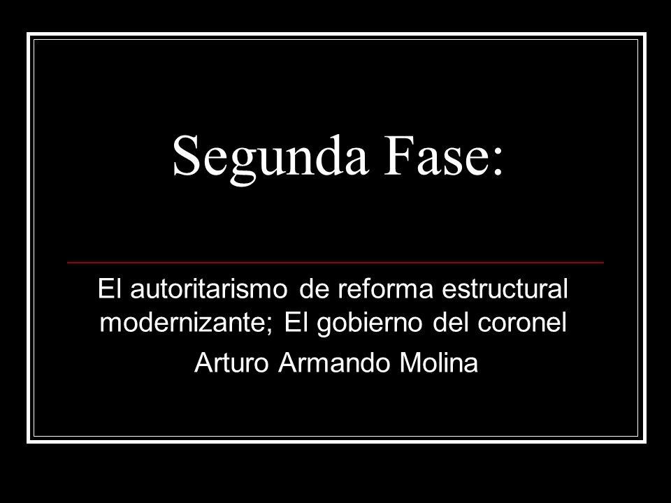 Segunda Fase: El autoritarismo de reforma estructural modernizante; El gobierno del coronel.