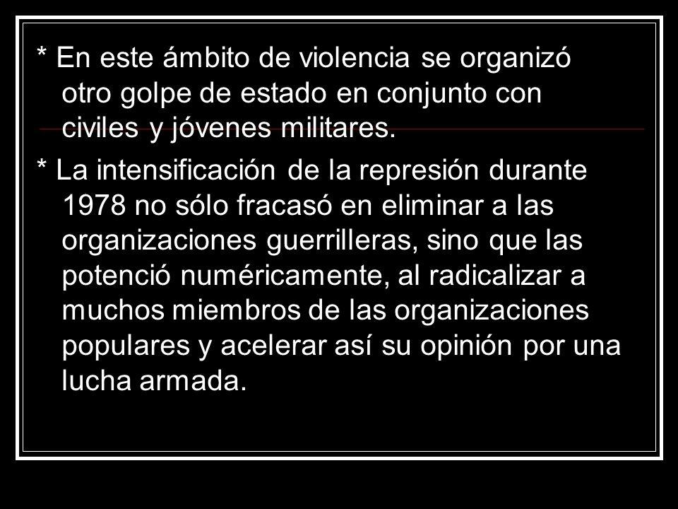 * En este ámbito de violencia se organizó otro golpe de estado en conjunto con civiles y jóvenes militares.