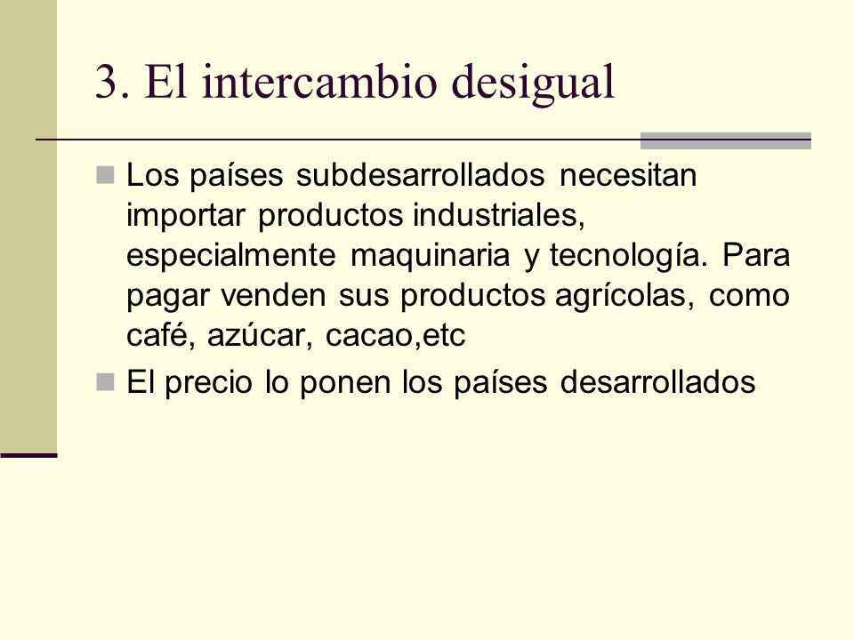 3. El intercambio desigual