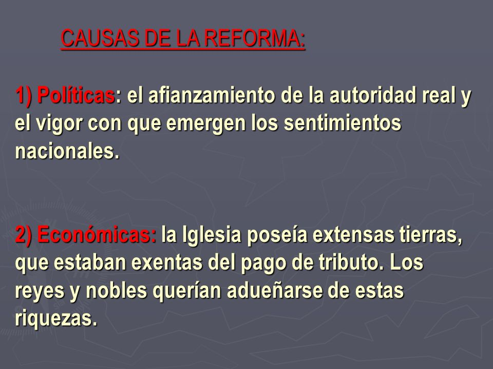 CAUSAS DE LA REFORMA:1) Políticas: el afianzamiento de la autoridad real y el vigor con que emergen los sentimientos nacionales.