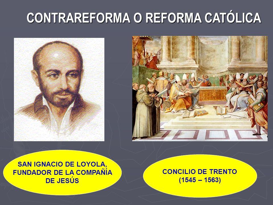 CONTRAREFORMA O REFORMA CATÓLICA FUNDADOR DE LA COMPAÑÍA