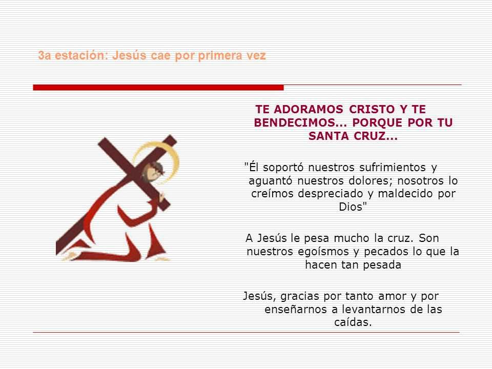 TE ADORAMOS CRISTO Y TE BENDECIMOS... PORQUE POR TU SANTA CRUZ...