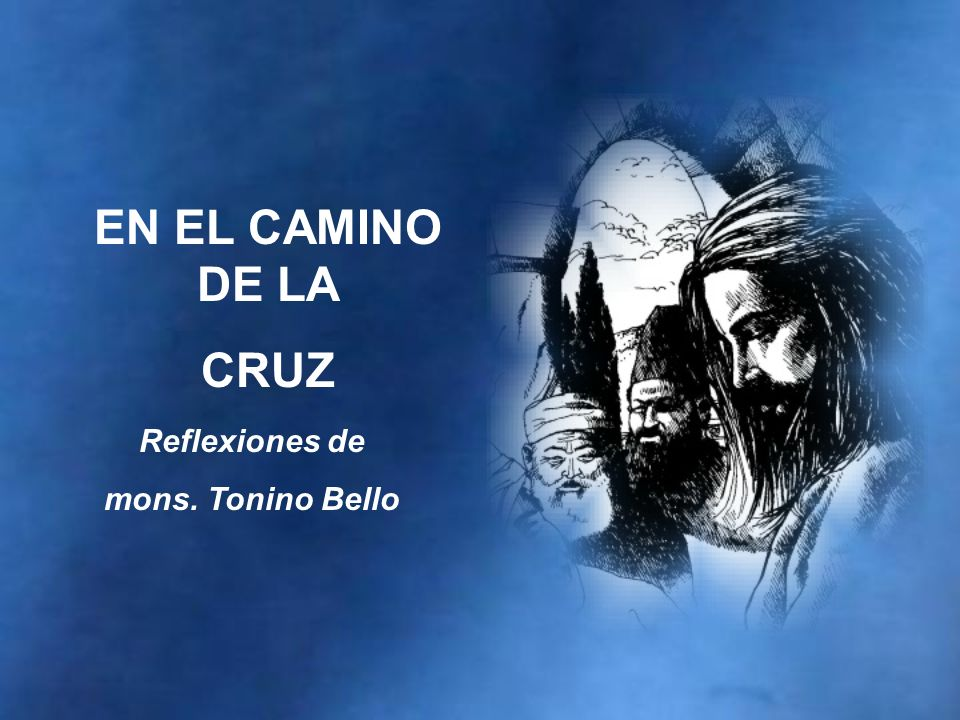 EN EL CAMINO DE LA CRUZ Reflexiones de mons. Tonino Bello