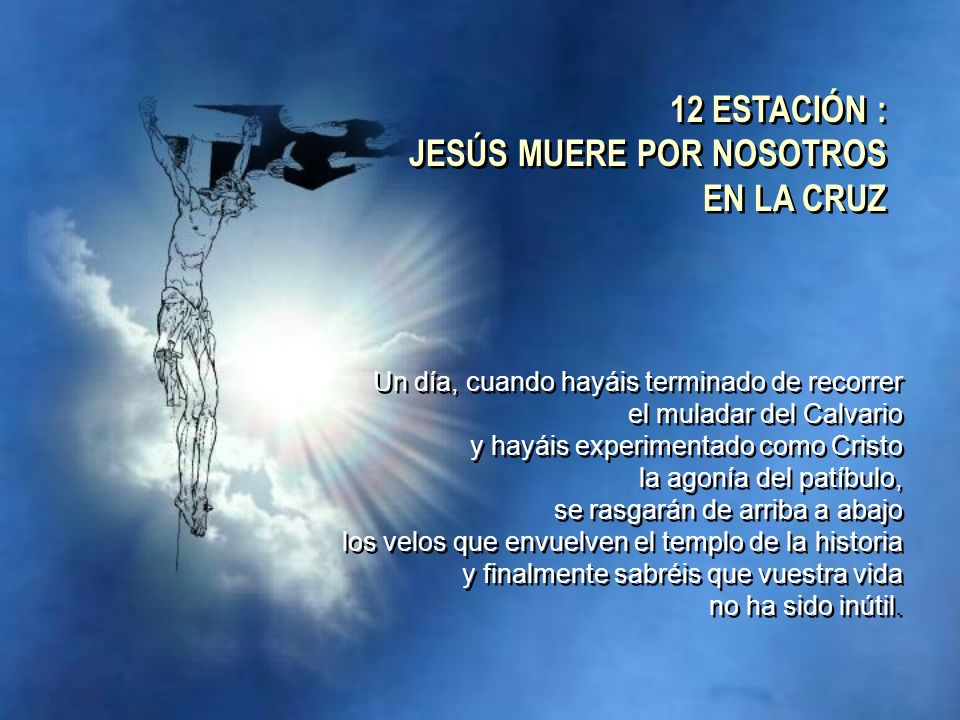 12 ESTACIÓN : JESÚS MUERE POR NOSOTROS EN LA CRUZ