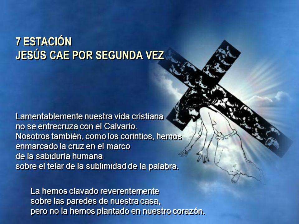 7 ESTACIÓN JESÚS CAE POR SEGUNDA VEZ