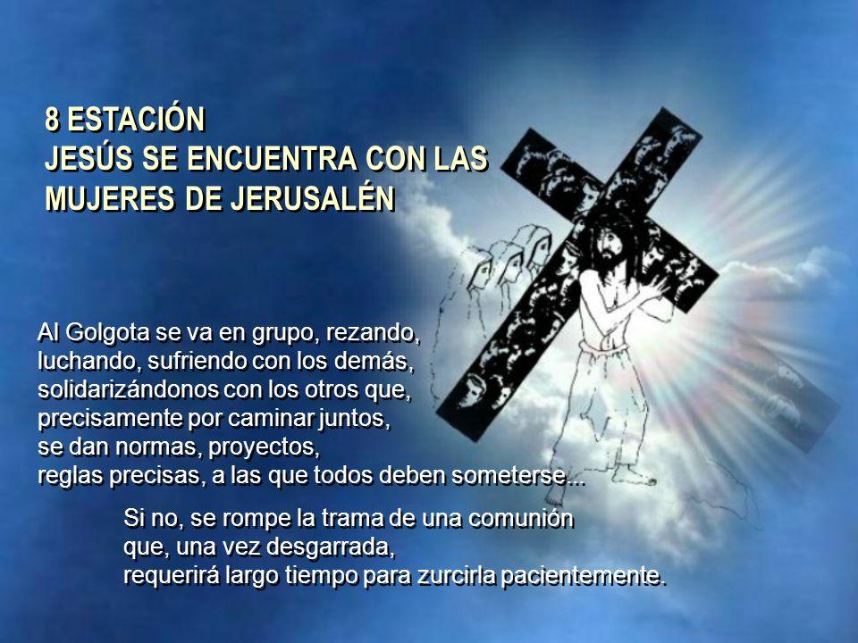 8 ESTACIÓN JESÚS SE ENCUENTRA CON LAS MUJERES DE JERUSALÉN