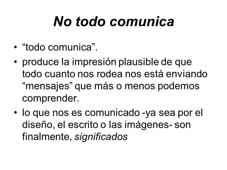 No todo comunica todo comunica .