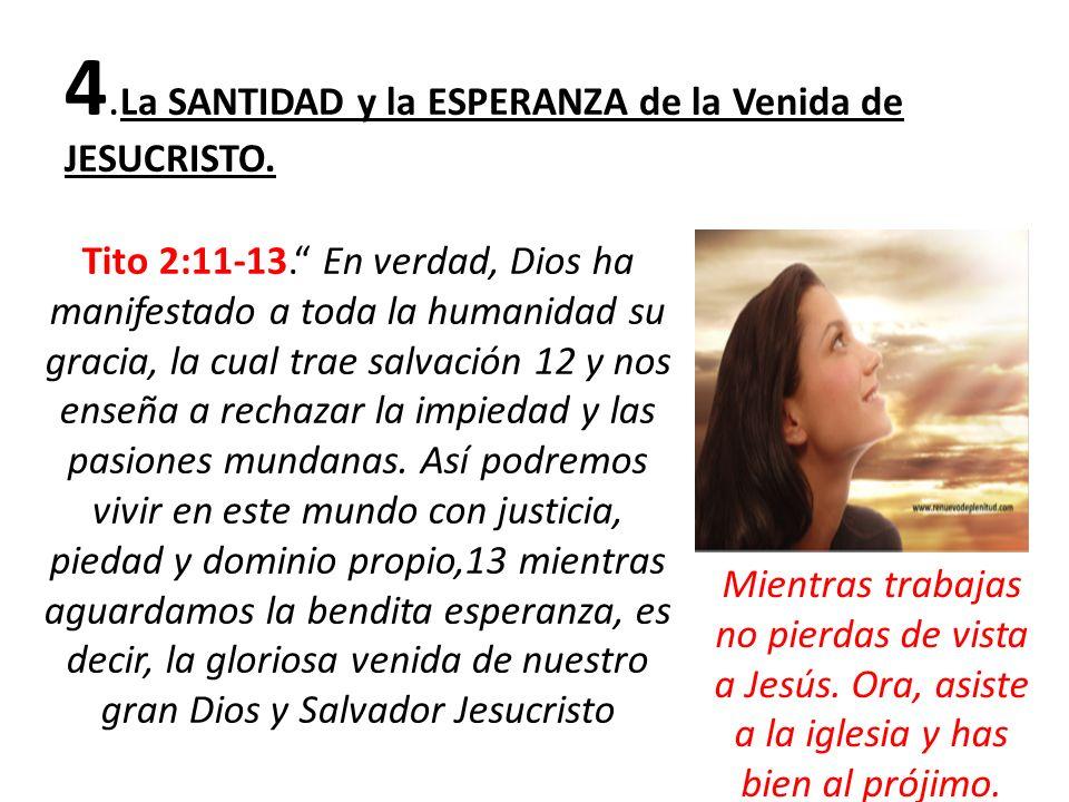 4.La SANTIDAD y la ESPERANZA de la Venida de JESUCRISTO.