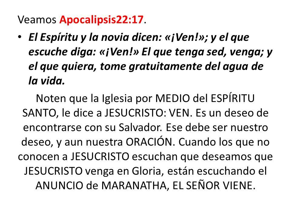 Veamos Apocalipsis22:17.