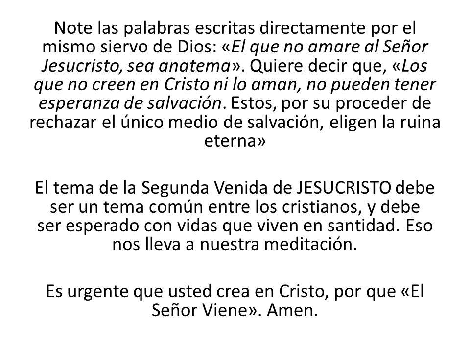 Es urgente que usted crea en Cristo, por que «El Señor Viene». Amen.
