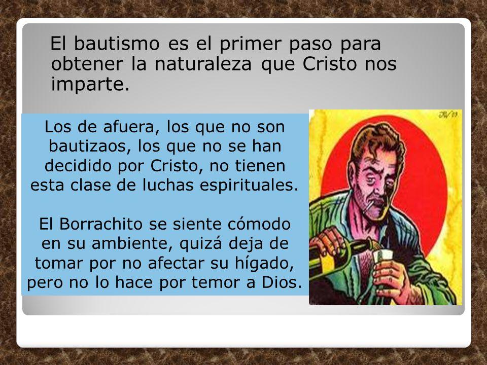 El bautismo es el primer paso para obtener la naturaleza que Cristo nos imparte.