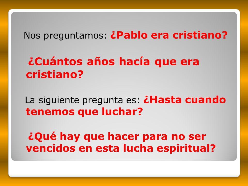 Nos preguntamos: ¿Pablo era cristiano