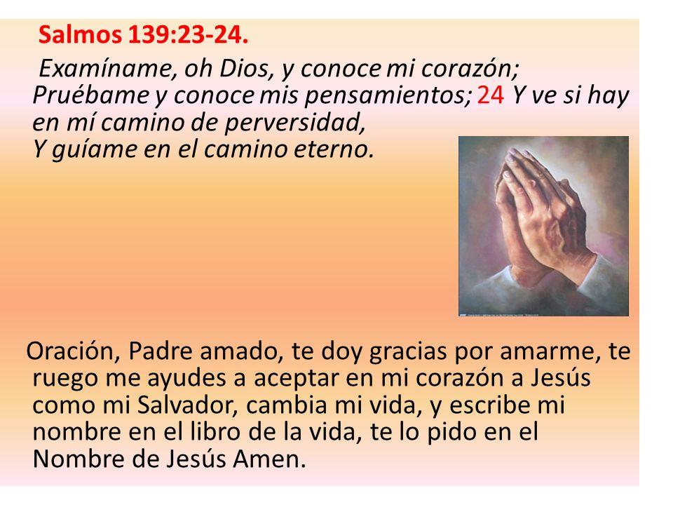 Salmos 139:23-24.