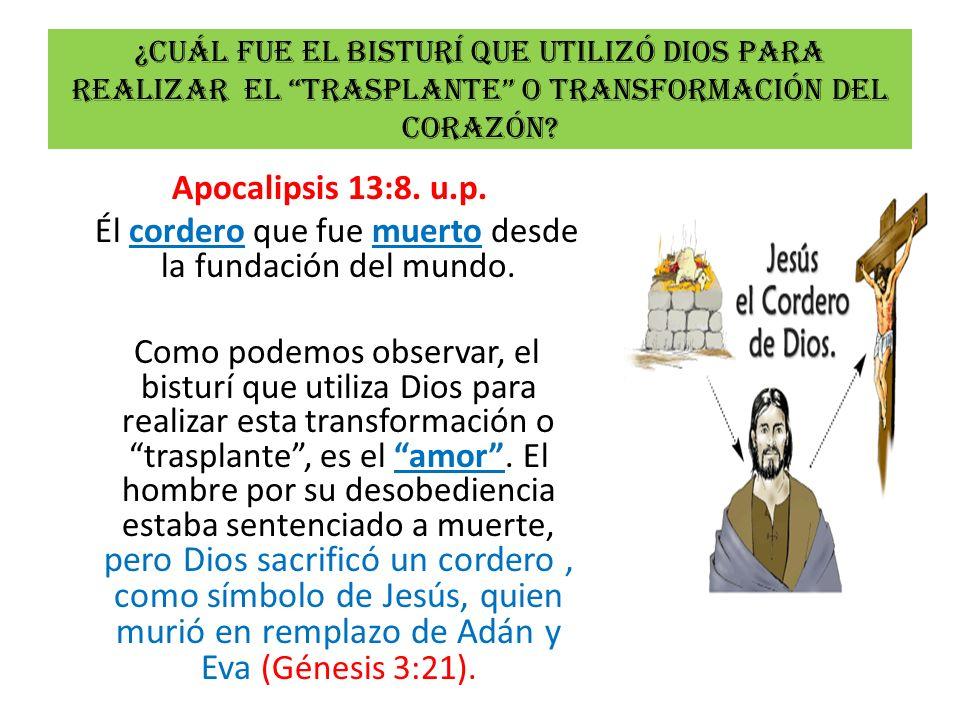 ¿Cuál fue el bisturí que utilizó dios para realizar el trasplante o transformación del corazón