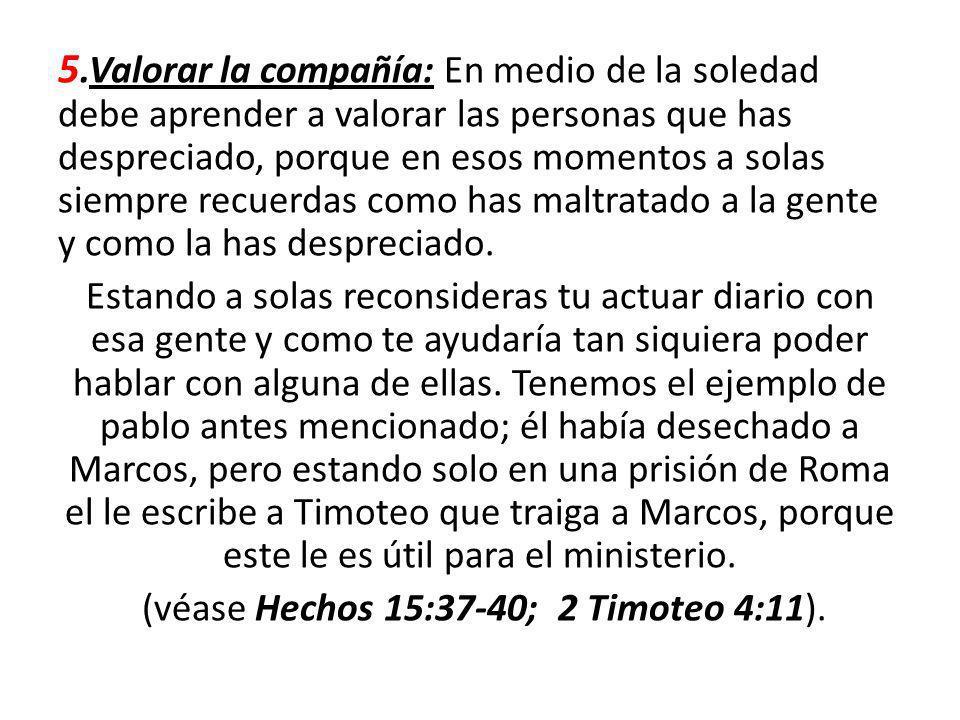 (véase Hechos 15:37-40; 2 Timoteo 4:11).
