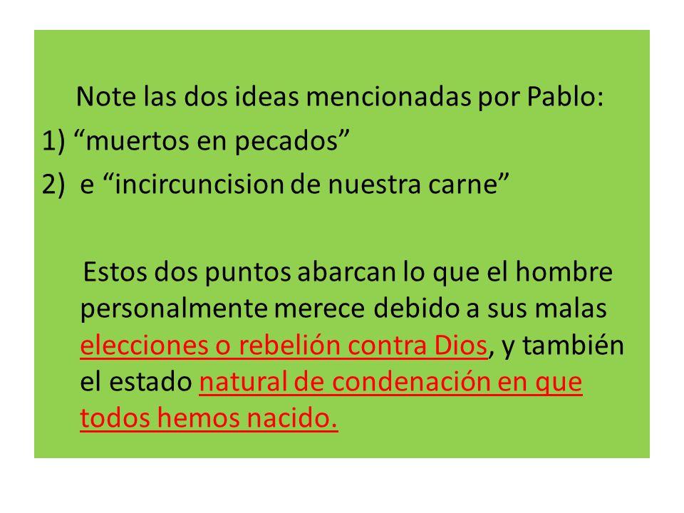 Note las dos ideas mencionadas por Pablo: