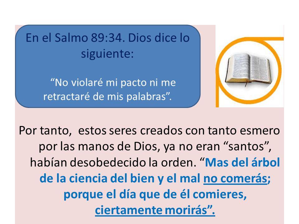En el Salmo 89:34. Dios dice lo siguiente:
