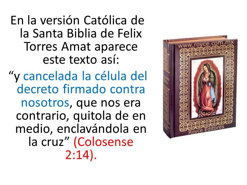 En la versión Católica de la Santa Biblia de Felix Torres Amat aparece este texto así: